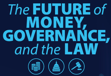 "GBA's event series, ""The Future of Money, Governance, and the Law."""